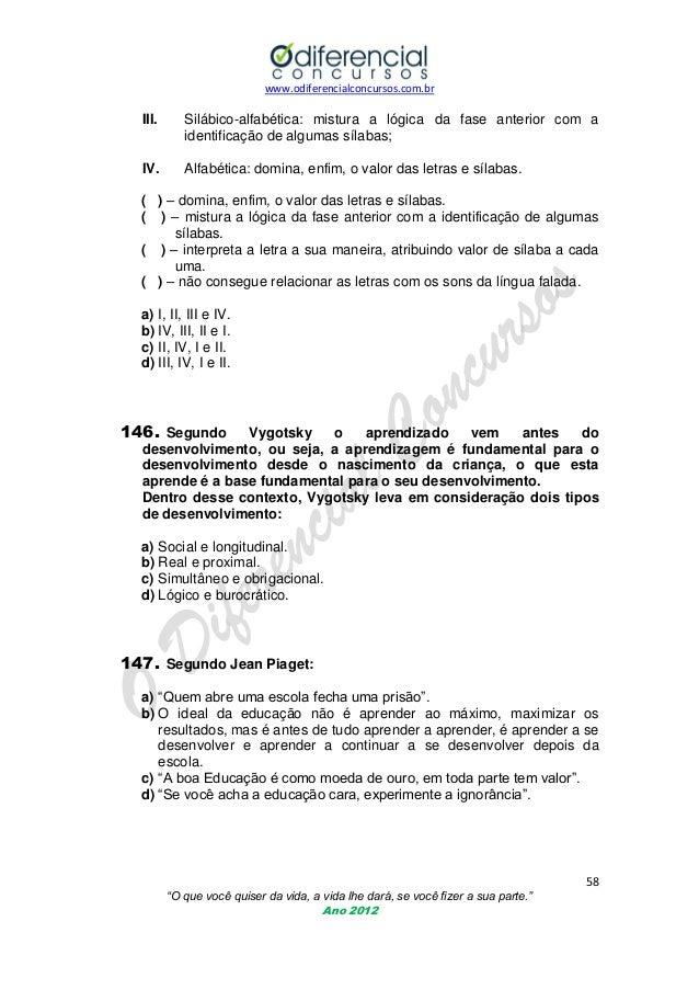 www.odiferencialconcursos.com.br  III.  Silábico-alfabética: mistura a lógica da fase anterior com a identificação de algu...
