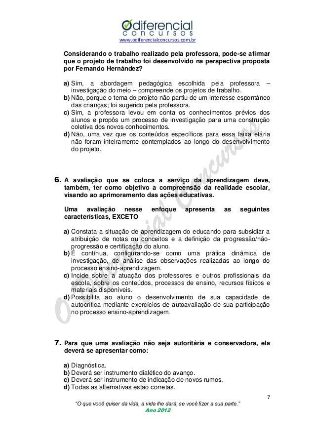 www.odiferencialconcursos.com.br  Considerando o trabalho realizado pela professora, pode-se afirmar que o projeto de trab...