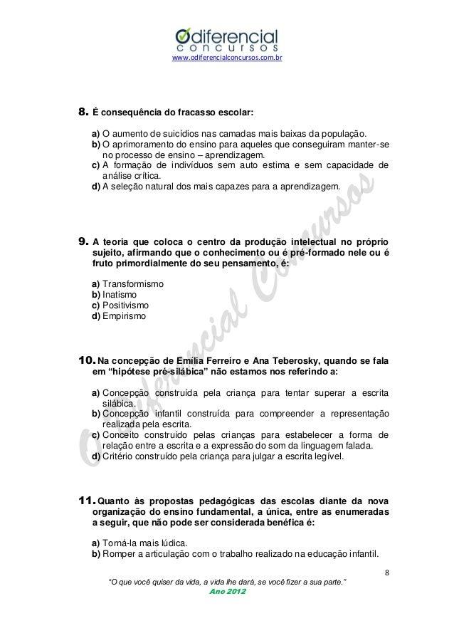 www.odiferencialconcursos.com.br  8. É consequência do fracasso escolar: a) O aumento de suicídios nas camadas mais baixas...