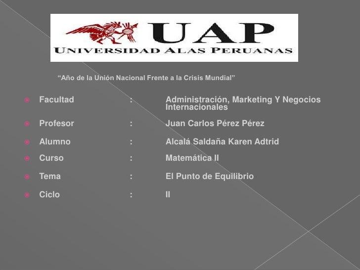 """""""Año de la Unión Nacional Frente a la Crisis Mundial""""<br />Facultad:Administración, Marketing Y Negocios Internac..."""