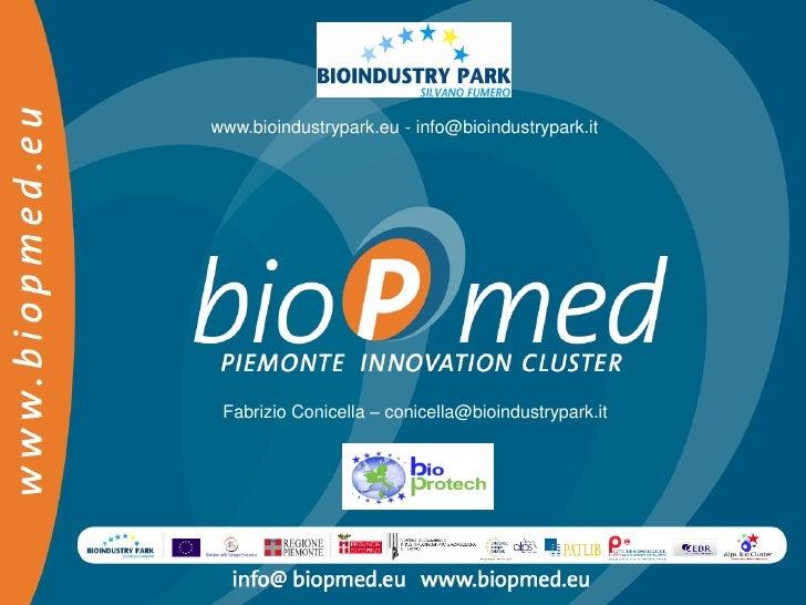 www.bioindustrypark.eu - info@bioindustrypark.it Fabrizio Conicella – conicella@bioindustrypark.it
