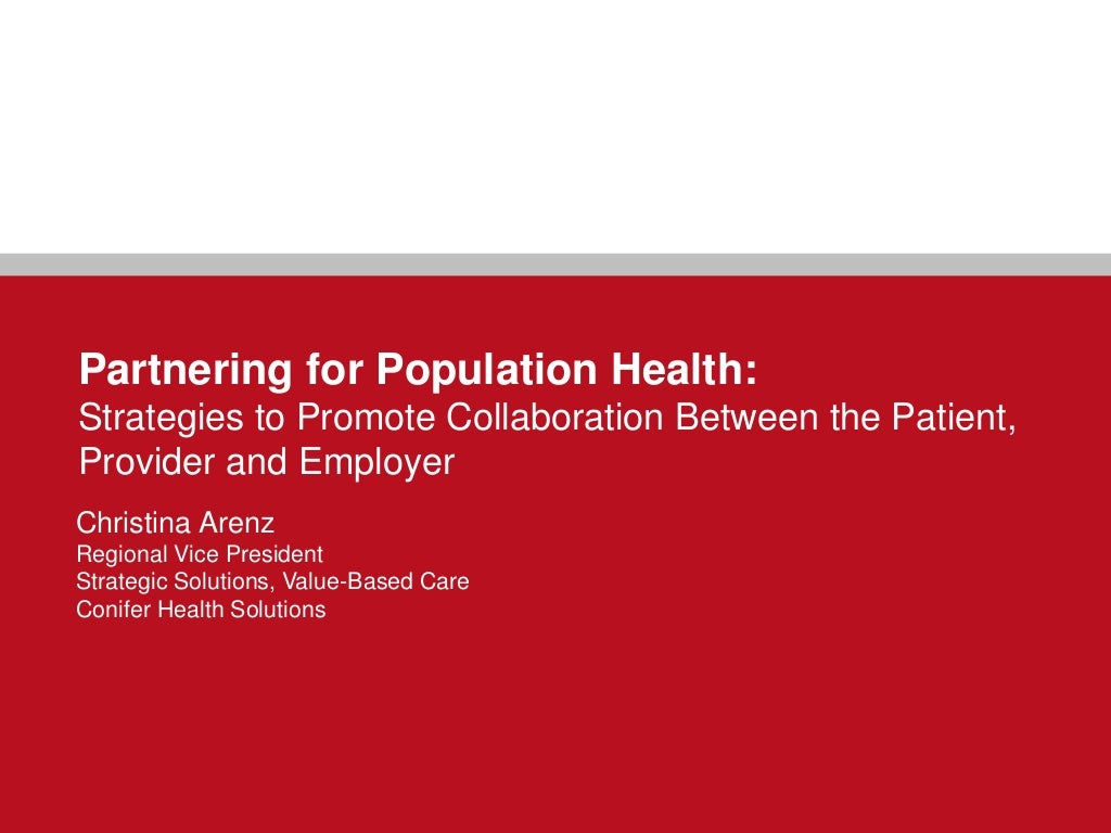 Partnering for Population Health: Strategies to Promote Collaboration Among the Patient, Provider and Employer