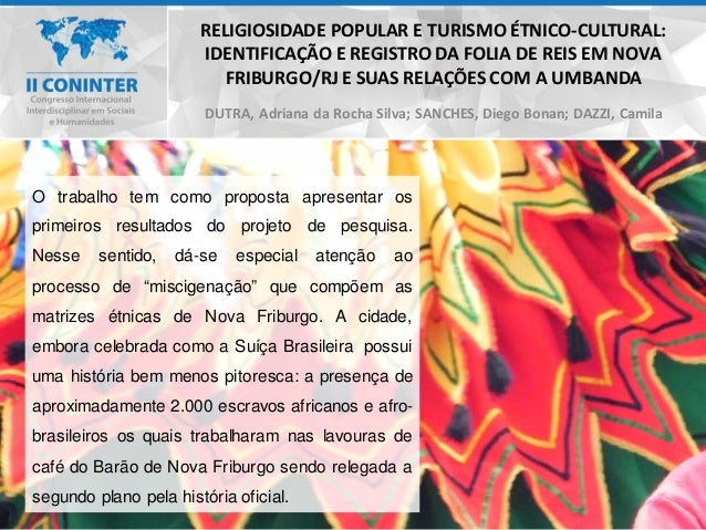 RELIGIOSIDADE POPULAR E TURISMO ÉTNICO-CULTURAL: IDENTIFICAÇÃO E REGISTRO DA FOLIA DE REIS EM NOVA FRIBURGO/RJ E SUAS RELA...