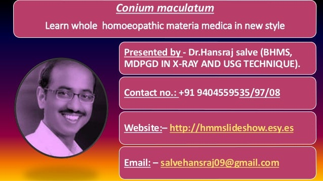 Conium maculatum Learn whole homoeopathic materia medica in new style Presented by - Dr.Hansraj salve (BHMS, MDPGD IN X-RA...