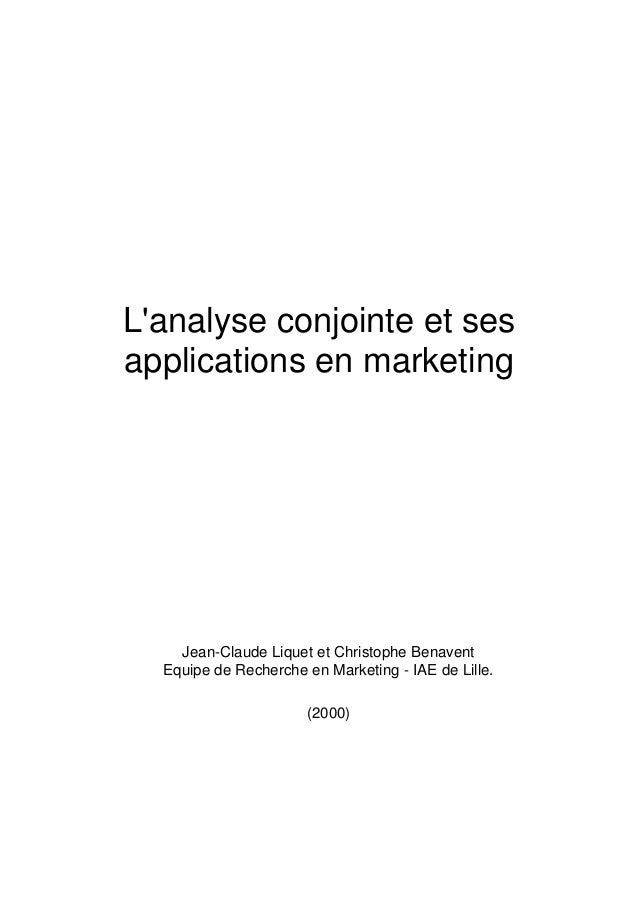 L'analyse conjointe et ses applications en marketing Jean-Claude Liquet et Christophe Benavent Equipe de Recherche en Mark...