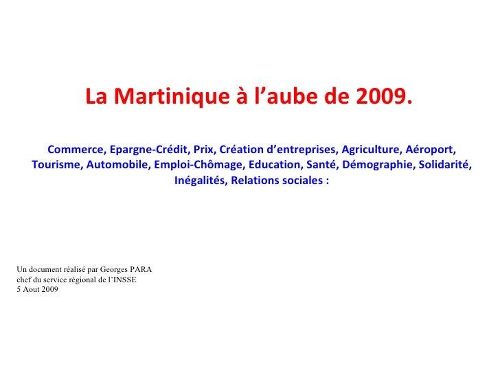 La Martinique à l'aube de 2009.  Commerce, Epargne-Crédit, Prix, Création d'entreprises, Agriculture, Aéroport, Tourisme, ...