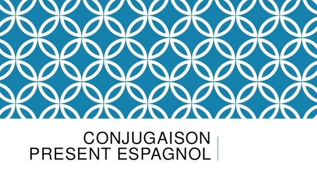 CONJUGAISONPRESENT ESPAGNOL
