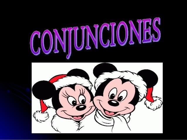 CONCEPTOCONCEPTO:: Las conjunciones son palabras invariables que se utilizan para establecer relaciones entre palabras, p...