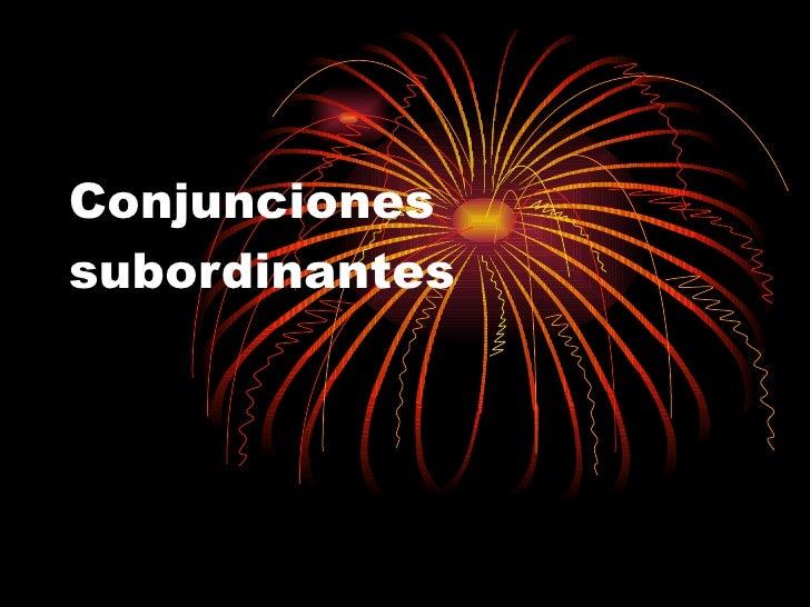 Conjunciones subordinantes