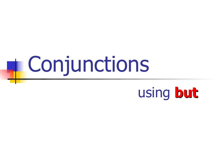 Conjunctions using   but
