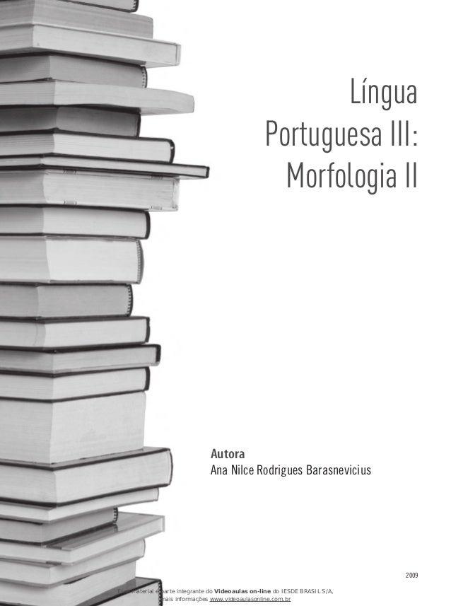 Autora Ana Nilce Rodrigues Barasnevicius 2009 Autora Ana Nilce Rodrigues Barasnevicius 2009 Língua Portuguesa III: Morfolo...