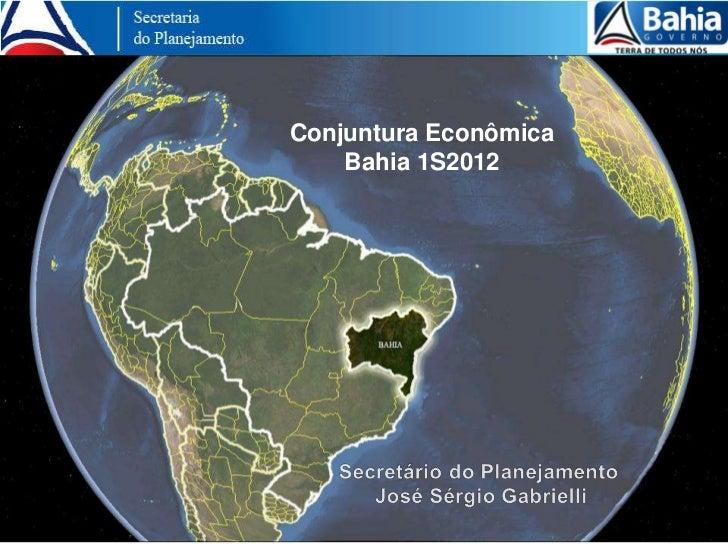 Conjuntura Econômica    Bahia 1S2012