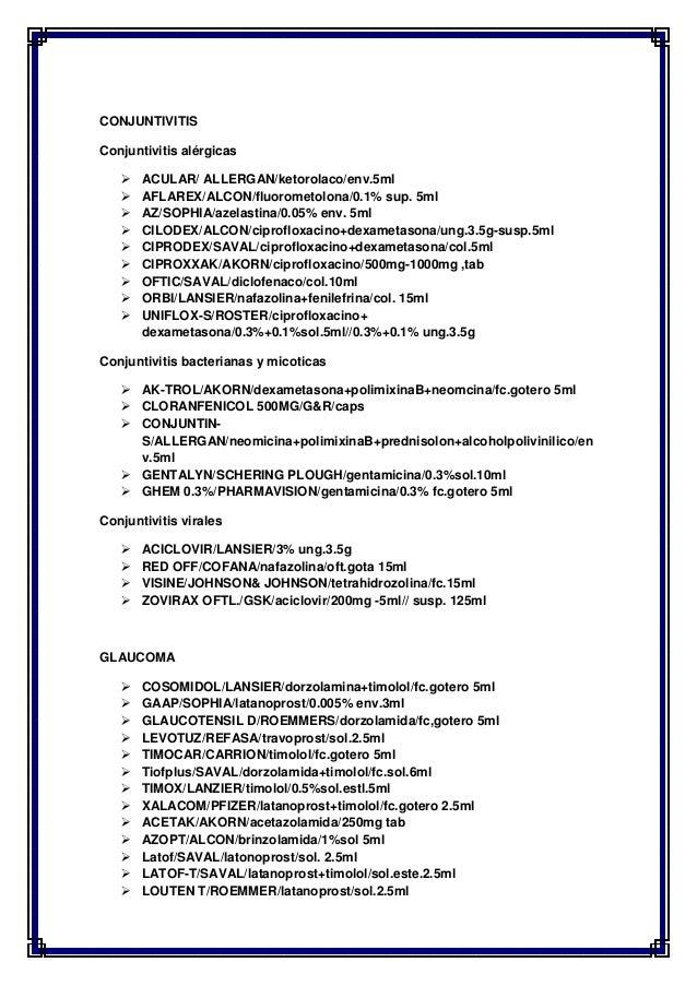 CONJUNTIVITISConjuntivitis alérgicas ACULAR/ ALLERGAN/ketorolaco/env.5ml AFLAREX/ALCON/fluorometolona/0.1% sup. 5ml AZ/...