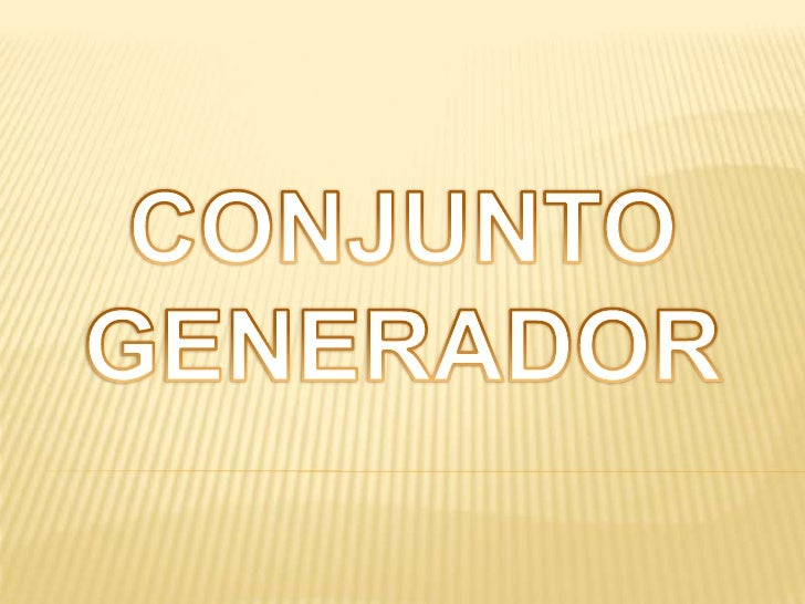 CONJUNTO GENERADOR<br />