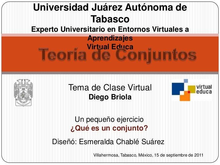 Universidad Juárez Autónoma de TabascoExperto Universitario en Entornos Virtuales de Aprendizajes                       Vi...