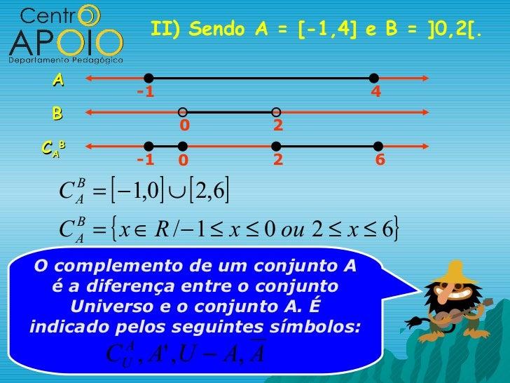 II) Sendo A = [-1,4] e B = ]0,2[.  A                 -1                    4  B                      0         2 C AB     ...