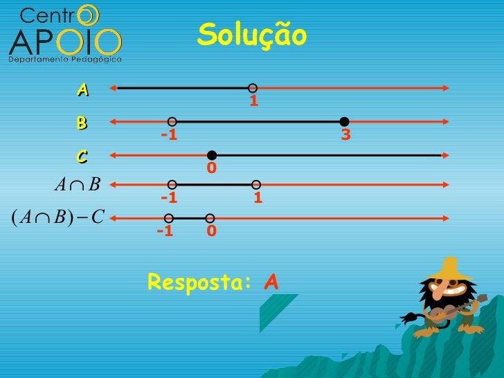 Solução        A                         1        B                -1             3        C                     0     A∩ ...