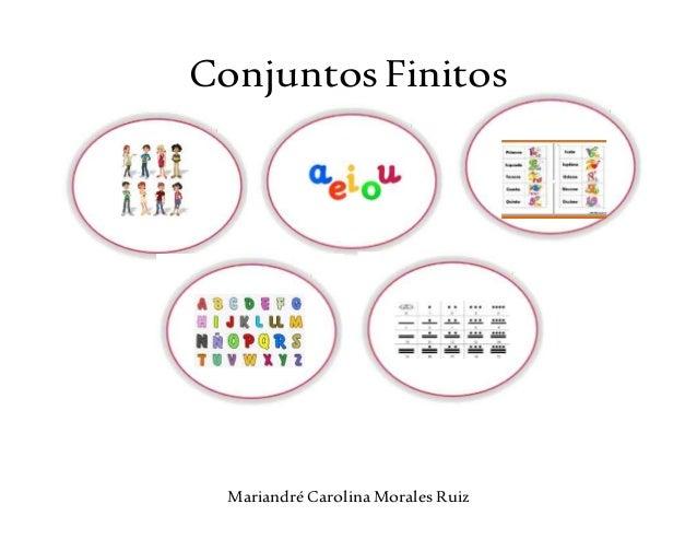 ConjuntosFinitos MariandréCarolinaMorales Ruiz |