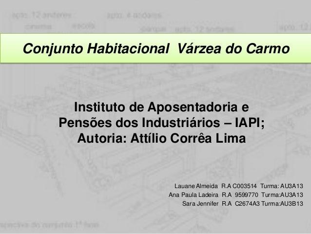 Conjunto Habitacional Várzea do Carmo Instituto de Aposentadoria e Pensões dos Industriários – IAPI; Autoria: Attílio Corr...
