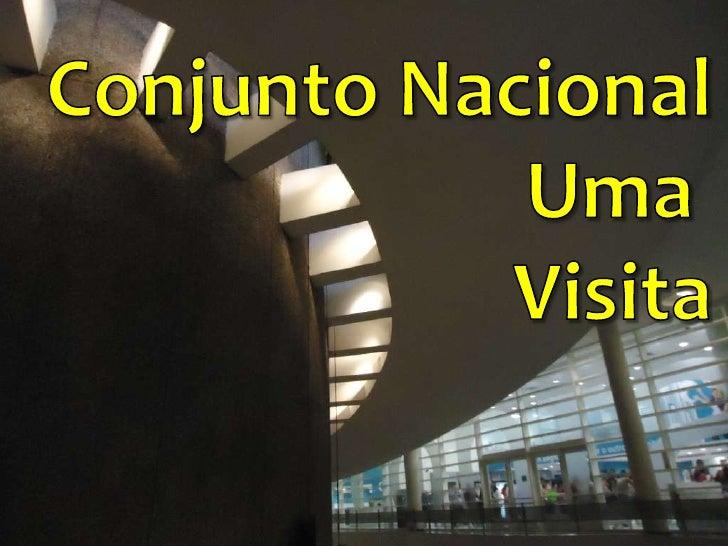 Conjunto Nacional<br />Uma <br />Visita<br />