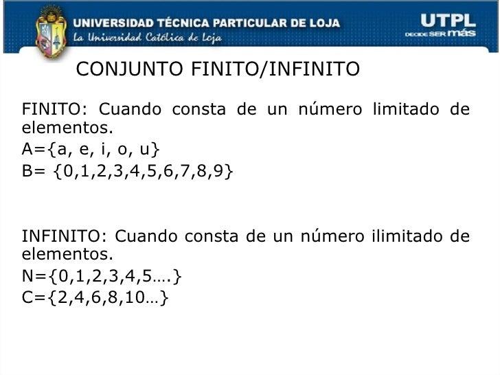 <ul><li>FINITO: Cuando consta de un n úmero limitado de elementos.  </li></ul><ul><li>A={a, e, i, o, u} </li></ul><ul><li>...