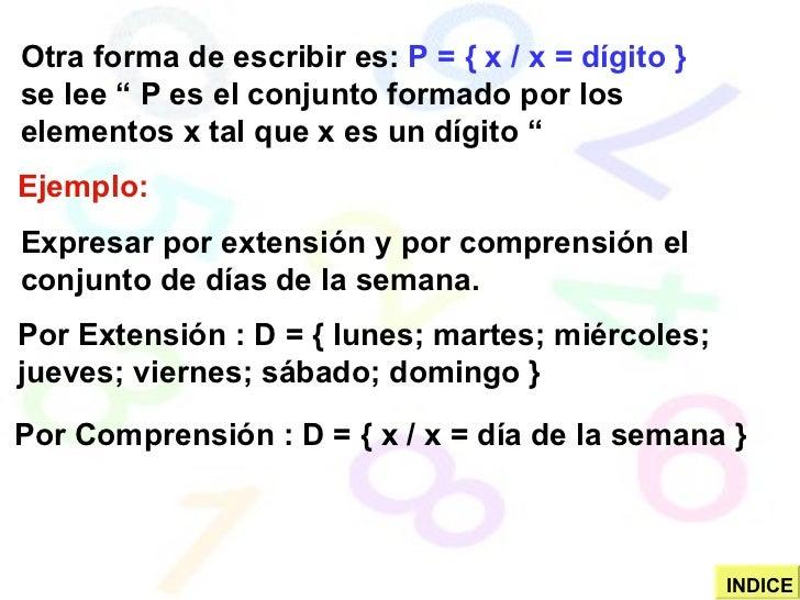 """Otra forma de escribir es:  P = { x / x = dígito }   se lee """" P es el conjunto formado por los elementos x tal que x es un..."""