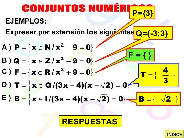 CONJUNTOS NUMÉRICOS EJEMPLOS: Expresar por extensión los siguientes conjuntos: A )  B ) C ) D ) E ) P={3} Q={-3;3} F = { }...