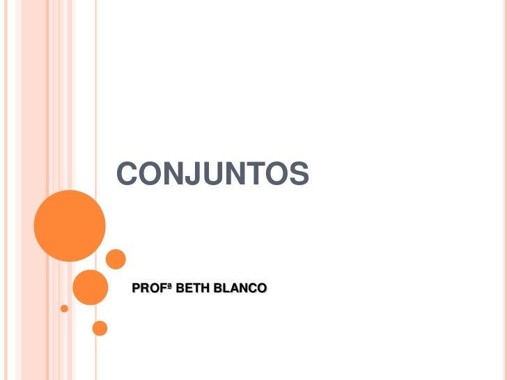 CONJUNTOSPROFª BETH BLANCO