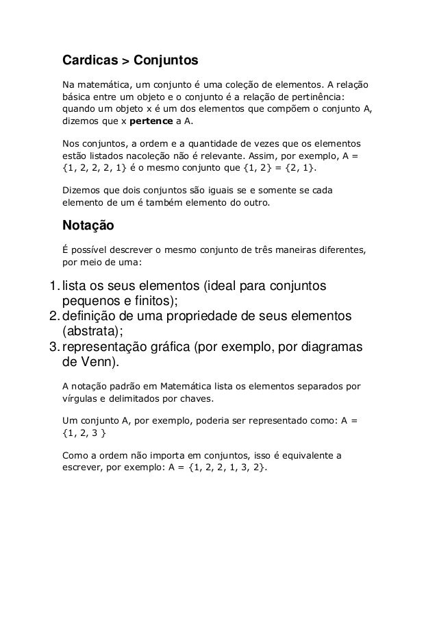 Cardicas > Conjuntos  Na matemática, um conjunto é uma coleção de elementos. A relação  básica entre um objeto e o conjunt...