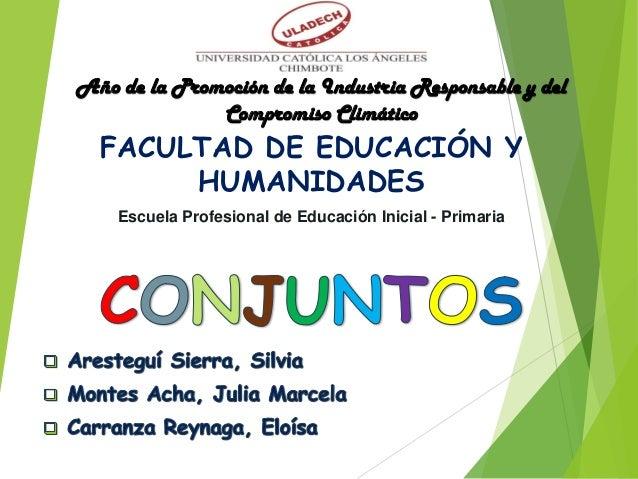 FACULTAD DE EDUCACIÓN Y HUMANIDADES Escuela Profesional de Educación Inicial - Primaria Año de la Promoción de la Industri...