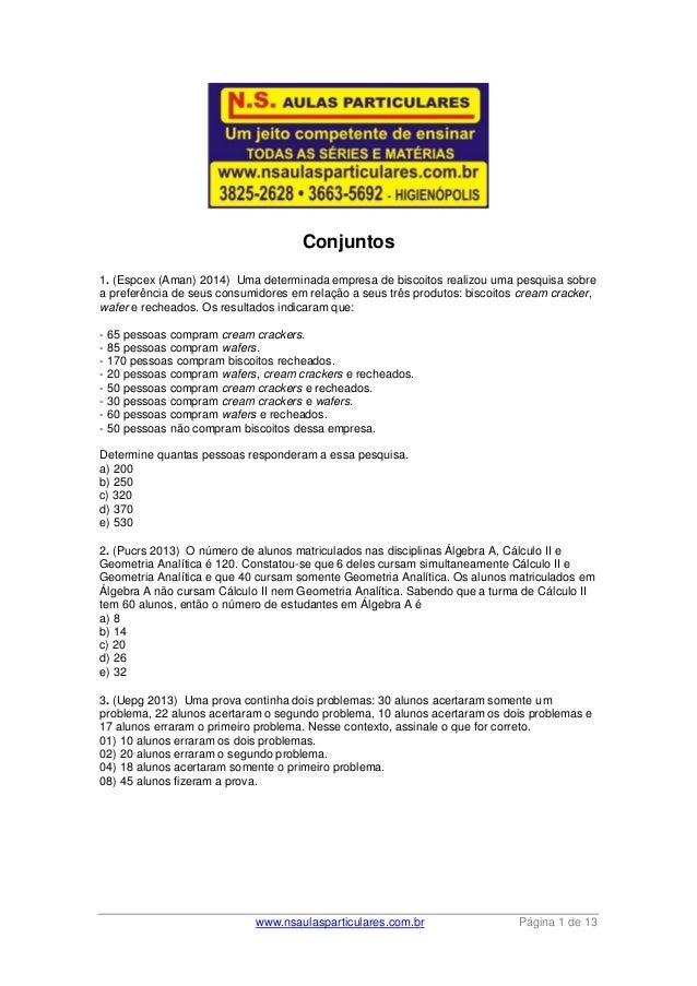 www.nsaulasparticulares.com.br Página 1 de 13  Conjuntos  1. (Espcex (Aman) 2014) Uma determinada empresa de biscoitos rea...