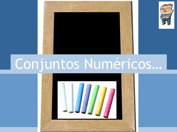Conjuntos Numéricos…