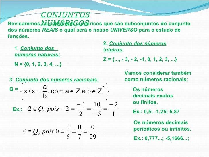 CONJUNTOS NUMÉRICOS Revisaremos os conjuntos numéricos que são subconjuntos do conjunto dos números  REAIS  o qual será o ...