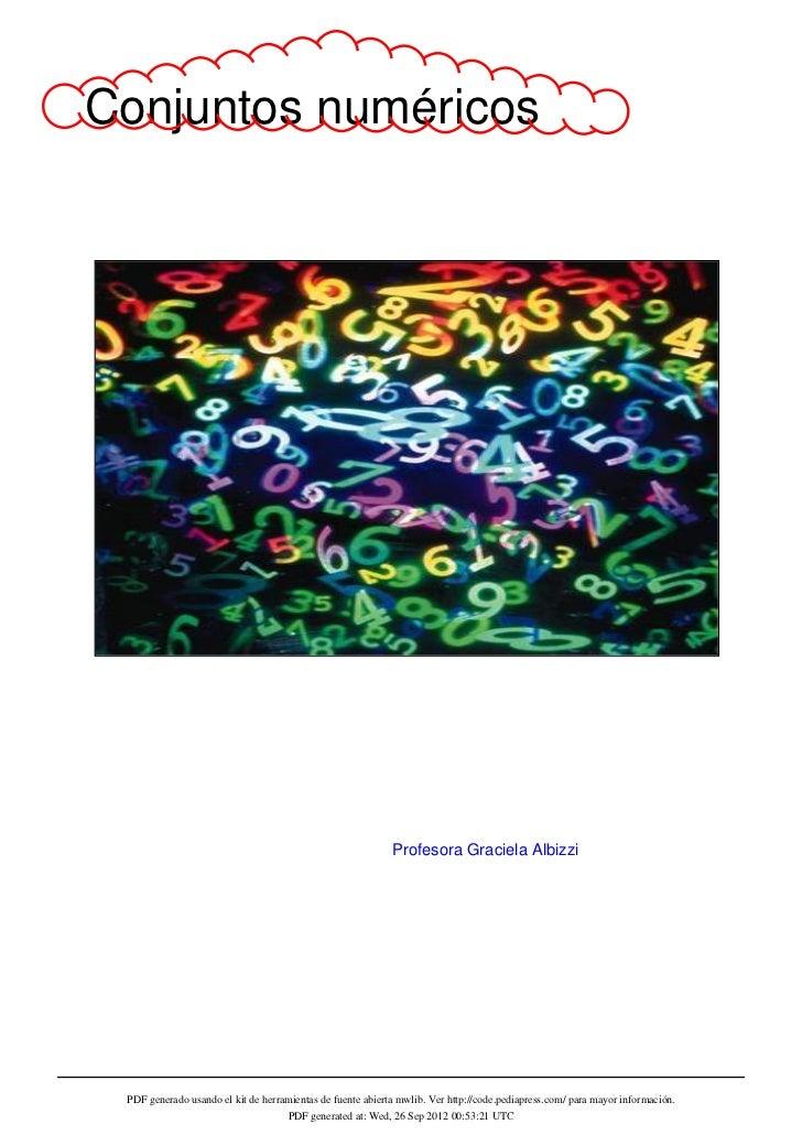 Conjuntos numéricos                                                            Profesora Graciela Albizzi PDF generado usa...