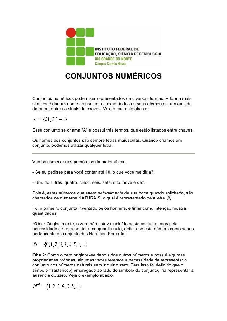 CONJUNTOS NUMÉRICOSConjuntos numéricos podem ser representados de diversas formas. A forma maissimples é dar um nome ao co...