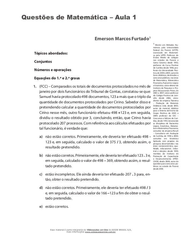 Questões de Matemática – Aula 1 Emerson Marcos Furtado1 Tópicos abordados: Conjuntos Números e operações Equações do 1.º e...