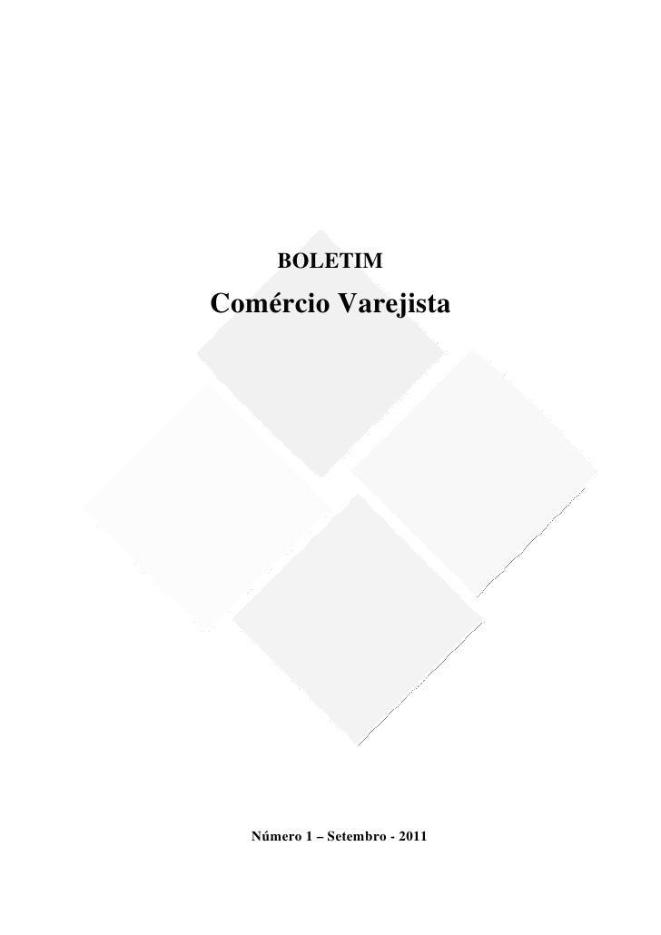 BOLETIMComércio Varejista   Número 1 – Setembro - 2011                                1