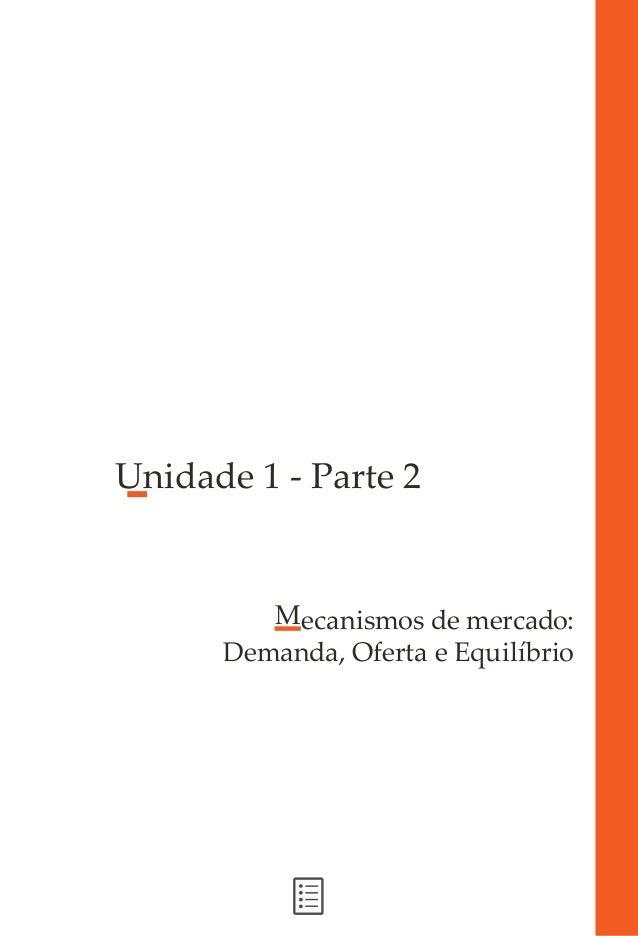 Unidade 1 - Parte 2 Mecanismos de mercado: Demanda, Oferta e Equilíbrio