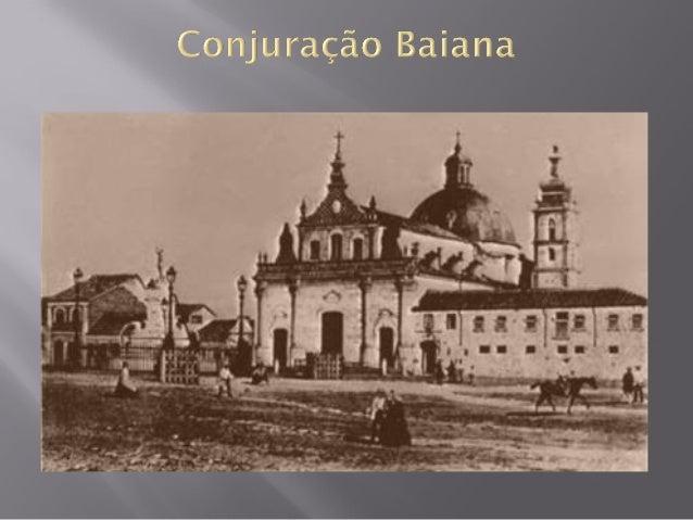  A Conjuração Baiana, também denominada como Revolta dos Alfaiates (uma vez que seus líderes exerciam este ofício), foi u...