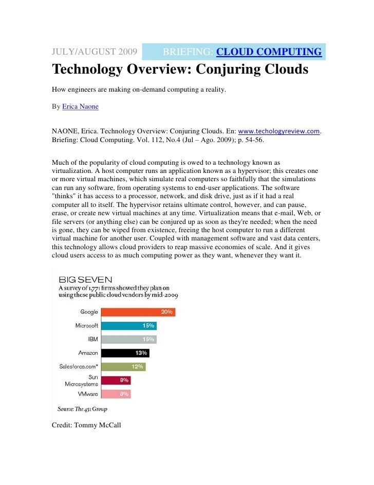 JULY/AUGUST 2009                     BRIEFING: CLOUD COMPUTING Technology Overview: Conjuring Clouds How engineers are mak...