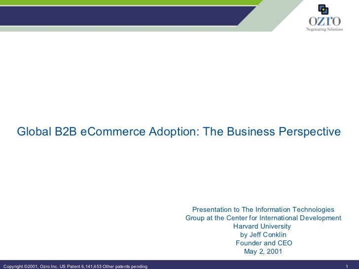 Global B2B eCommerce Adoption: The Business Perspective Presentation to The Information Technologies Group at the Center f...