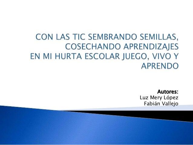 Autores: Luz Mery López Fabián Vallejo