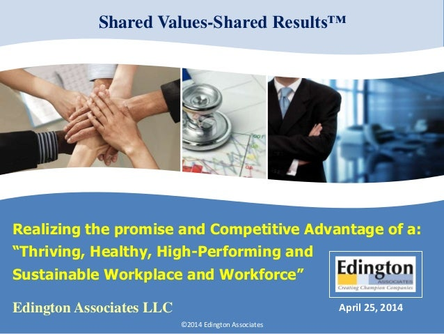 """Realizing the promise and Competitive Advantage of a: """"Thriving, Healthy, High-Performing and Sustainable Workplace and Wo..."""
