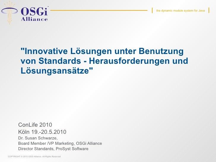 """""""Innovative Lösungen unter Benutzung von Standards - Herausforderungen und Lösungsansätze""""   ConLife 2010 Köln 1..."""
