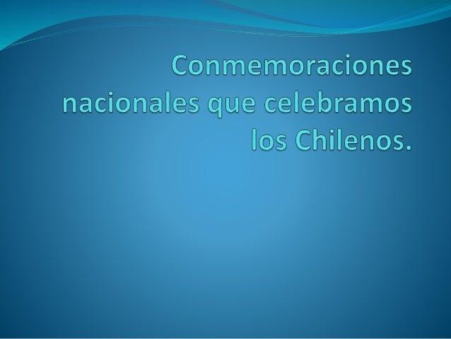 conmemoraciones nacionales que celebramos los chilenos 1 638