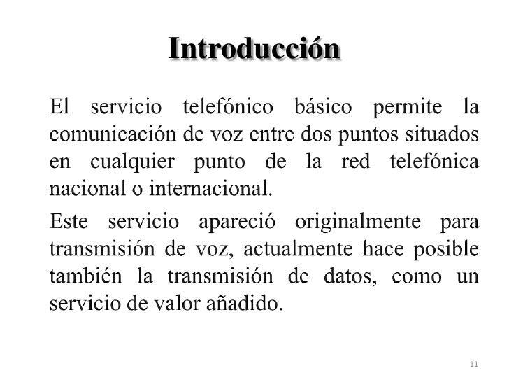 Introducción<br />El servicio telefónico básico permite la comunicación de voz entre dos puntos situados en cualquier punt...