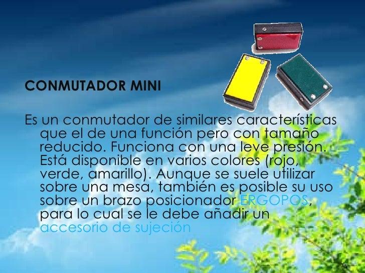<ul><li>CONMUTADOR MINI </li></ul><ul><li>  </li></ul><ul><li>Es un conmutador de similares características que el de una...