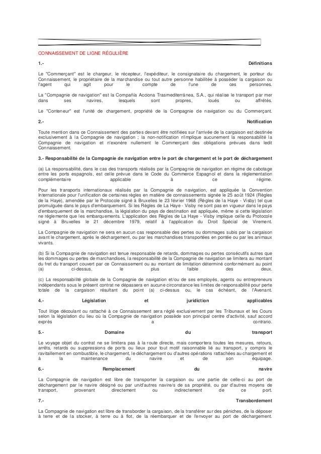 """CONNAISSEMENT DE LIGNE RÉGULIÈRE 1.- Définitions Le """"Commerçant"""" est le chargeur, le récepteur, l'expéditeur, le consignat..."""