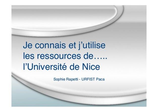 Je connais et j'utilise les ressources de….. l'Université de Nice Sophie Rapetti - URFIST Paca