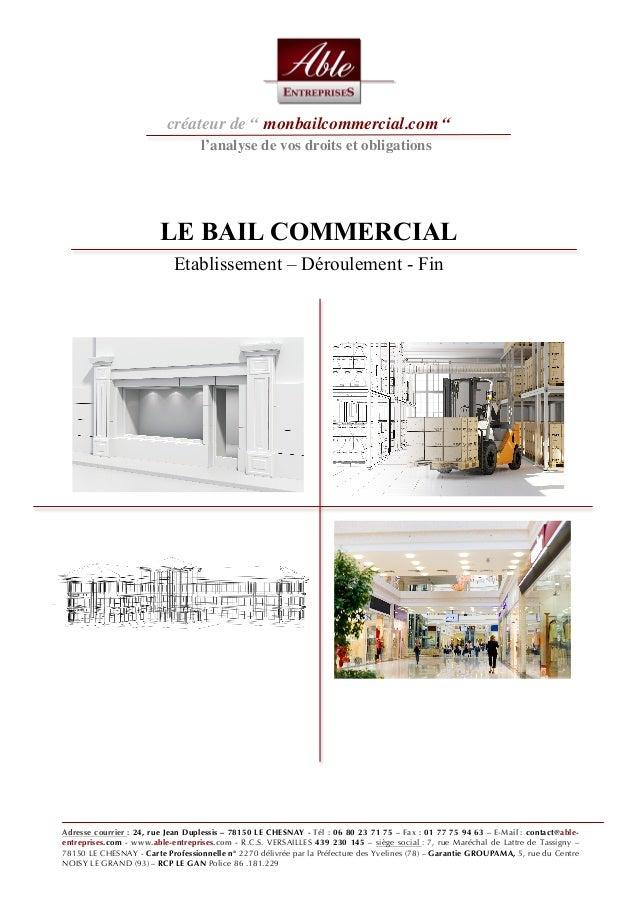 """créateur de """" monbailcommercial.com """" l'analyse de vos droits et obligations Adresse courrier : 24, rue Jean Duplessis – 7..."""